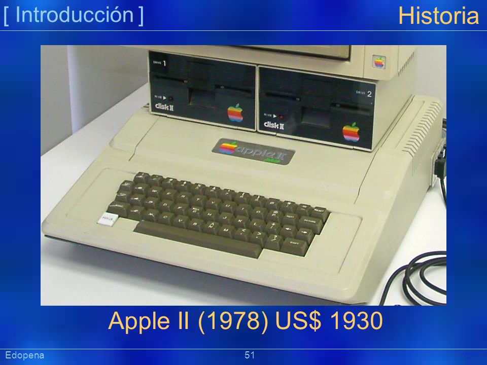 Historia Apple II (1978) US$ 1930 [ Introducción ] Edopena 51
